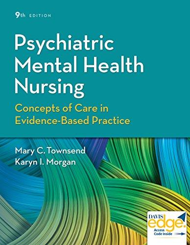 Test Bank for Psychiatric Mental Health Nursing: Concepts of Care in Evidence-Based Practice 9th Edition Townsend