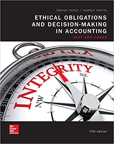 Solution Manual for Ethical Obligations and Decision Making in Accounting: Text and Cases