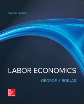 Test Bank for Labor Economics 8th Edition Borjas
