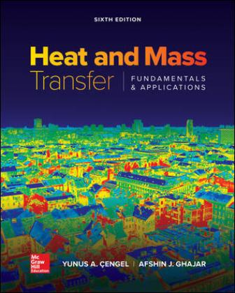 Test Bank for Heat and Mass Transfer: Fundamentals and Applications