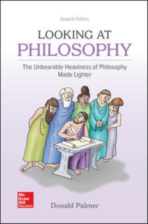 Test Bank for Looking At Philosophy: The Unbearable Heaviness of Philosophy Made Lighter