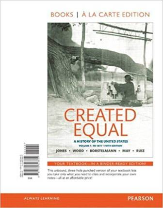Test Bank for Created Equal: A History of the United States