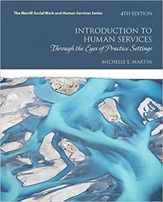 Test Bank for Introduction to Human Services: Through the Eyes of Practice Settings