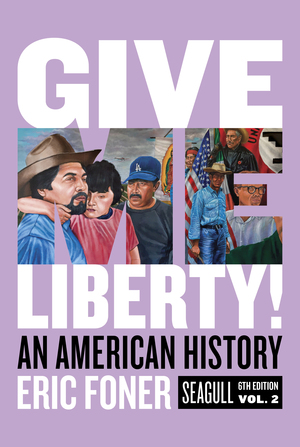Solution Manual for Give Me Liberty! An American History Seagull 6th Edition by Eric Foner ISBN: 9780393428742
