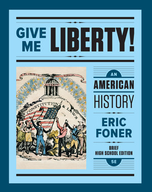 Test Bank for Give Me Liberty! An American History Brief 6th High School Edition One-Volume by Eric Foner ISBN: 9780393638998