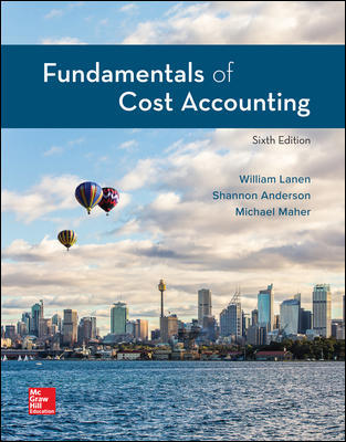 Solution Manual for Fundamentals of Cost Accounting 6th Edition Lanen