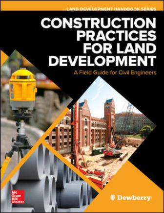 Solution Manual for Construction Practices for Land Development: A Field Guide for Civil Engineers