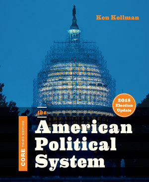 Solution Manual for The American Political System Core 3rd Edition (2018 Election Update) by Ken Kollman