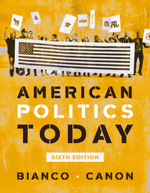 Test Bank for American Politics Today Full 6th Edition by William T Bianco