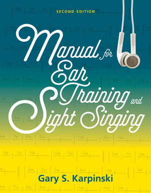 Test Bank for Manual for Ear Training and Sight Singing 2nd Edition by Gary S Karpinski