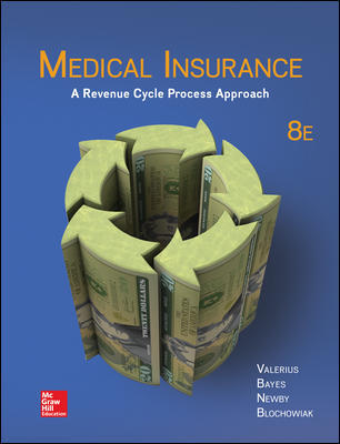 Solution Manual for Medical Insurance: A Revenue Cycle Process Approach 8th Edition By Joanne Valerius