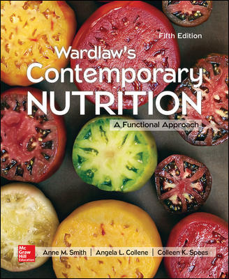 Solution Manual for Wardlaw's Contemporary Nutrition: A Functional Approach 5th Edition By Anne Smith