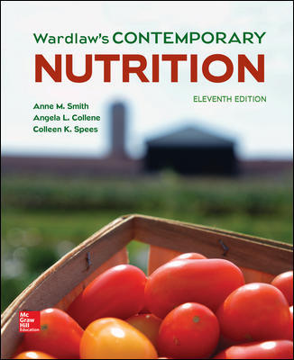 Test Bank for Wardlaw's Contemporary Nutrition 11th Edition By Anne Smith