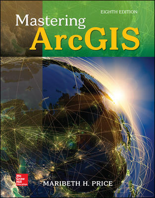 Solution Manual for Mastering ArcGIS 8th Edition By Maribeth Price