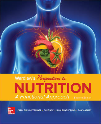 Test Bank for Wardlaw's Perspectives in Nutrition: A Functional Approach 2nd Edition By Carol Byrd-Bredbenner
