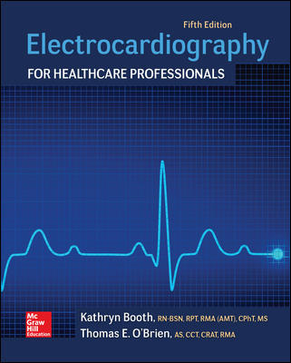 Solution Manual for Electrocardiography for Healthcare Professionals 5th Edition By Kathryn Booth
