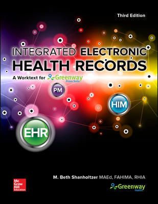 Solution Manual for Integrated Electronic Health Records with Connect 3rd Edition By M. Beth Shanholtzer