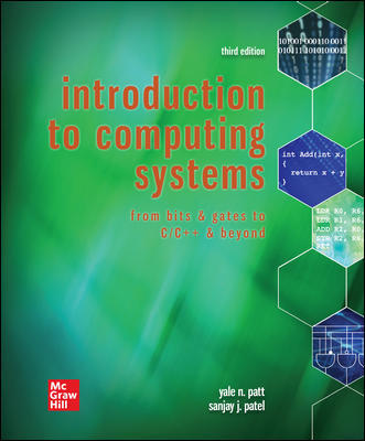 Test Bank for Introduction to Computing Systems: From Bits and Gates to C/C++ and Beyond 3rd Edition By Yale Patt