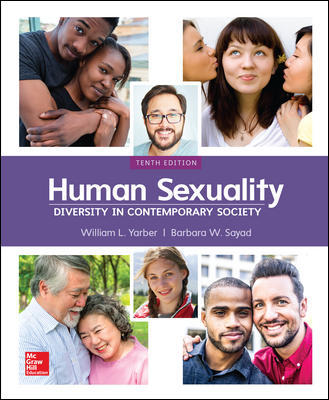 Solution Manual for Human Sexuality: Diversity in Contemporary Society 10th Edition By William Yarber