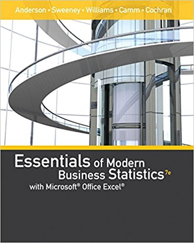 Test Bank for Essentials of Modern Business Statistics with Microsoft Office Excel 7th Edition David R. Anderson, Dennis J. Sweeney, Thomas A. Williams, Jeffrey D. Camm, James J. Cochran, ISBN: 9781337298292