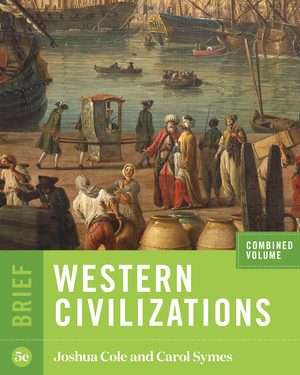 Solution Manual for Western Civilizations Brief 5th Edition Combined Volume by Joshua Cole