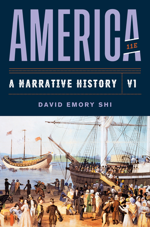 Solution Manual for America A Narrative History 11th Edition Volume 1 by David E Shi ISBN: 9780393696189