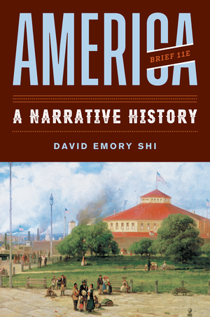 Solution Manual for America A Narrative History Brief 11th Edition One-Volume by David E Shi