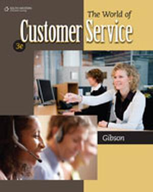 Test Bank for The World of Customer Service 3rd Edition Gibson