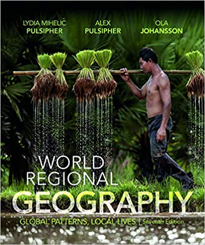 Test Bank for World Regional Geography Global Patterns Local Lives 7th Edition Pulsipher