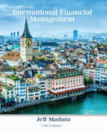 Solution Manual for International Financial Management 13th Edition Madura