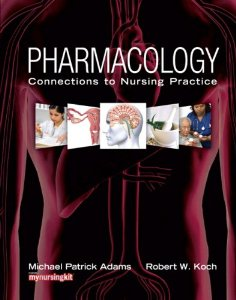 Test Bank for Pharmacology: Connections to Nursing Practice 1st Edition Adams