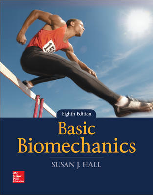 Solution Manual for Basic Biomechanics 8th Edition By Susan Hall