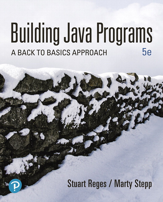 Solution Manual for Building Java Programs: A Back to Basics Approach
