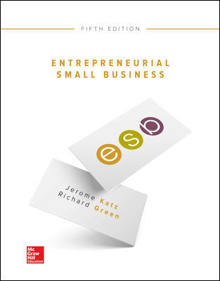 Solution Manual for Entrepreneurial Small Business 5th Edition By Jerome Katz