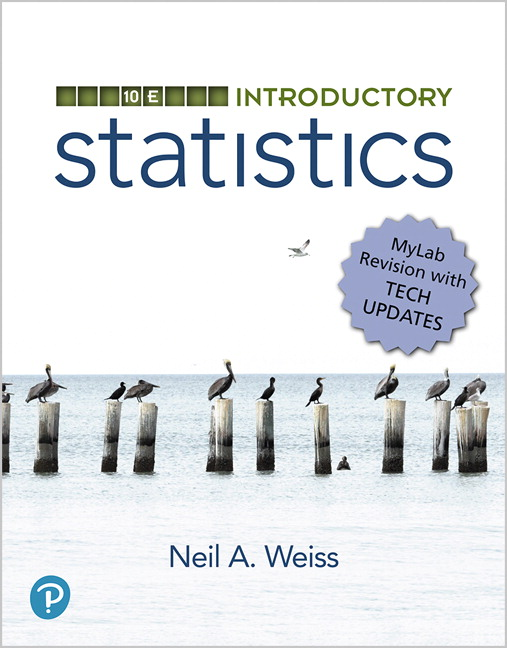 Solution Manual for Introductory Statistics MyLab Revision Plus MyLab Statistics with Pearson eText 10th Edition By Neil A. Weiss