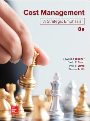 Solution Manual for Cost Management: A Strategic Emphasis 8th Edition Blocher