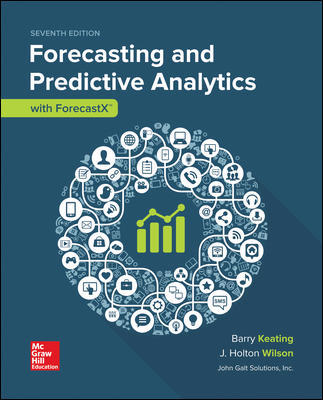 Solution Manual for Forecasting and Predictive Analytics with Forecast X (TM) 7th Edition By Barry Keating