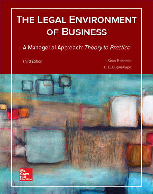 Solution Manual for Legal Environment of Business A Managerial Approach: Theory to Practice 3rd Edition By Sean Melvin