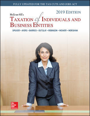 Solution Manual for McGraw-Hill's Taxation of Individuals and Business Entities 2019 Edition 10th Edition By Brian Spilker