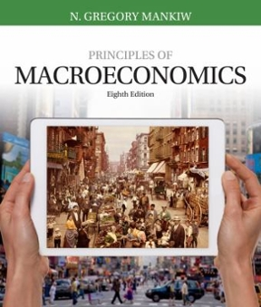 Solution Manual for Principles of Macroeconomics 8th Edition By N. Gregory Mankiw