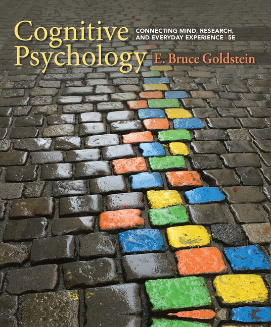 Test Bank for Cognitive Psychology: Connecting Mind Research and Everyday Experience 5th Edition Goldstein