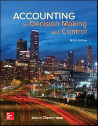 Test Bank forAccounting for Decision Making and Control
