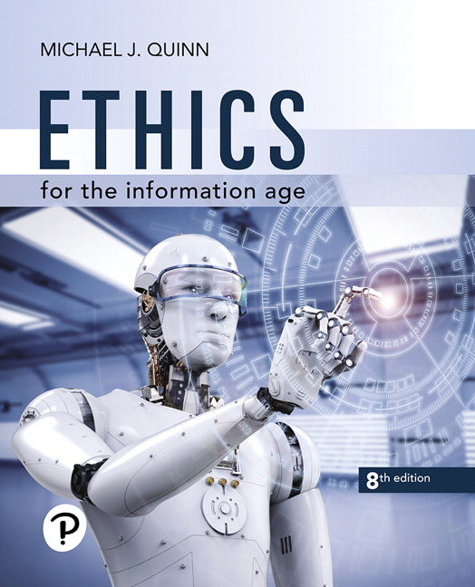 Test Bank for Ethics for the Information Age 8th Edition By Michael J. Quinn