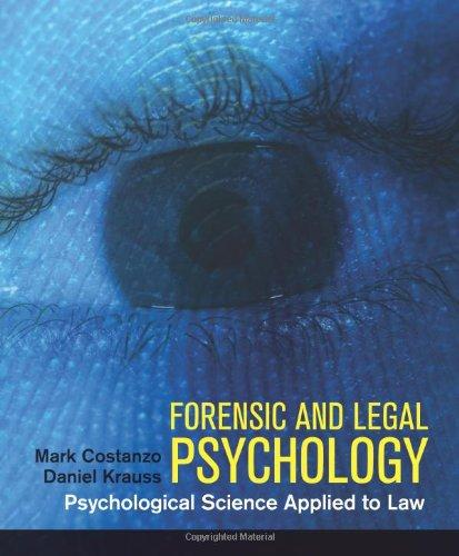 Test Bank for Forensic and Legal Psychology Psychological Science Applied to the Law 1st Edition Mark Costanzo