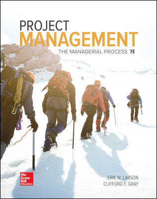 Test Bank for Project Management: The Managerial Process 7th Edition By Erik Larson