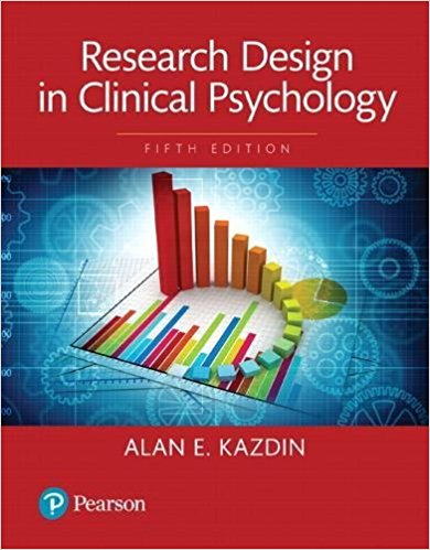 Test Bank for Research Design in Clinical Psychology 5th Edition Alan E. Kazdin ISBN: 9780134430553