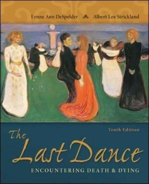 Test Bank for The Last Dance Encountering Death and Dying 10th Edition Lynne Ann DeSpelder ISBN: 9780078035463