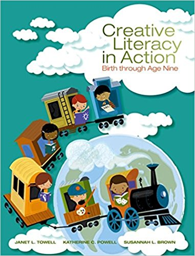 Test Bank for Creative Literacy in Action: Birth through Age Nine 1st Edition Janet Leigh Towell