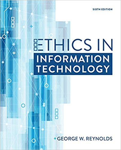 Test Bank for Ethics in Information Technology 6th Edition George Reynolds