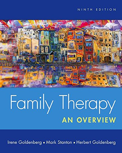 Test Bank for Family Therapy: An Overview 9th Edition Irene Goldenberg